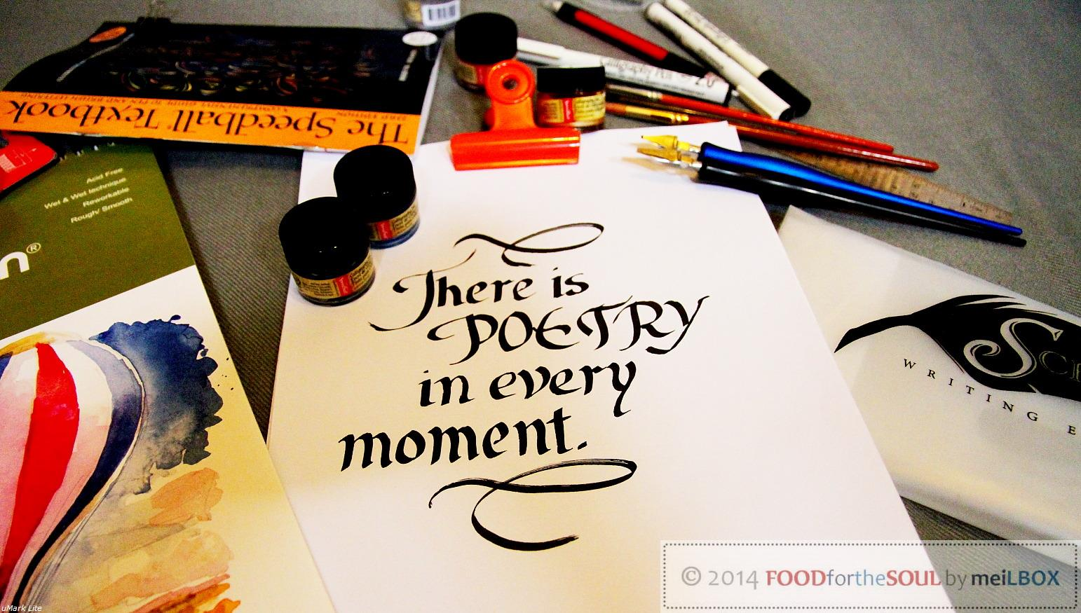 There is poetry in every moment. [Photo, text, and calligraphy by Mary Anne Velas-Suarin]