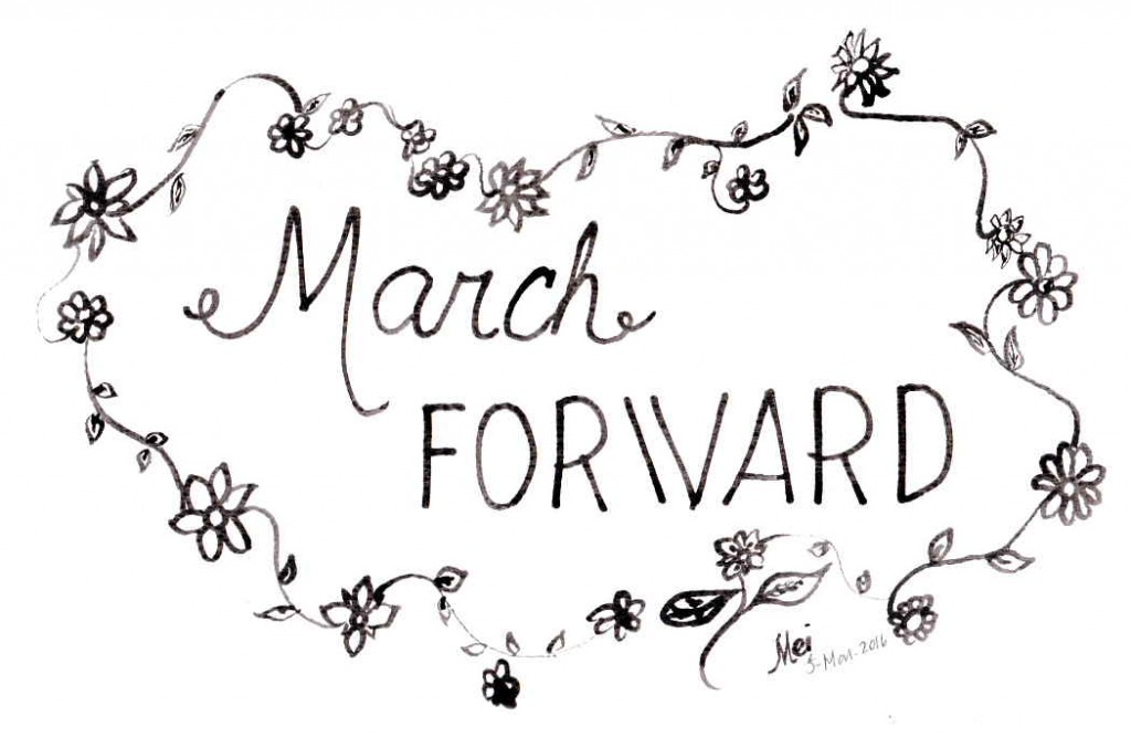 March forward...and realize your dreams! [Sketch and calligraphy by M. Velas-Suarin]