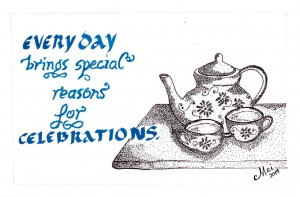 Enjoy a cup of tea or coffee today! [Pen and ink sketch by Mary Anne Velas-Suarin]